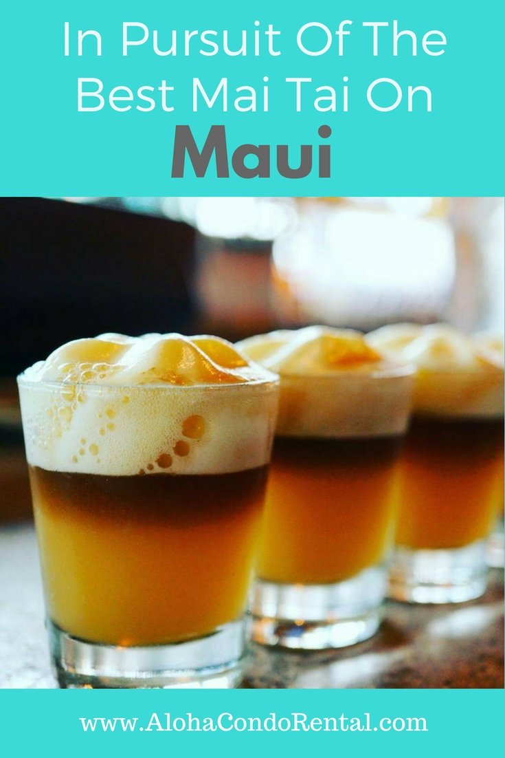 In Persuit Of The Best Mai Tai On Maui | Secret To Maui's Favorite Cocktail- www.AlohaCondoRental.com Vacation Rental Maui