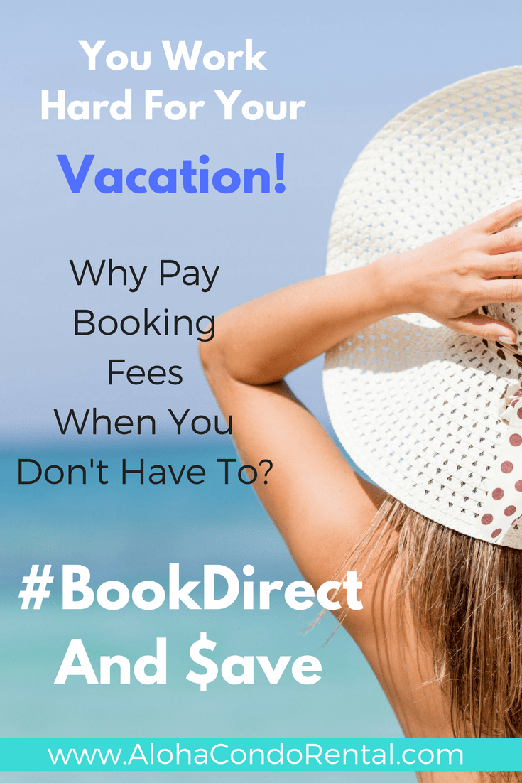 Save Money On Your Next Vacation #BookDirect - www.AlohaCondoRental.com Vacation Rental Maui