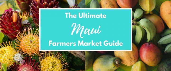 The Ultimate Maui Farmers Market Guide