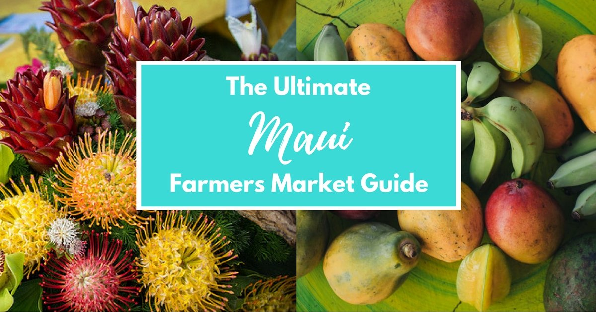 The Ultimate Maui Farmers Market Guide