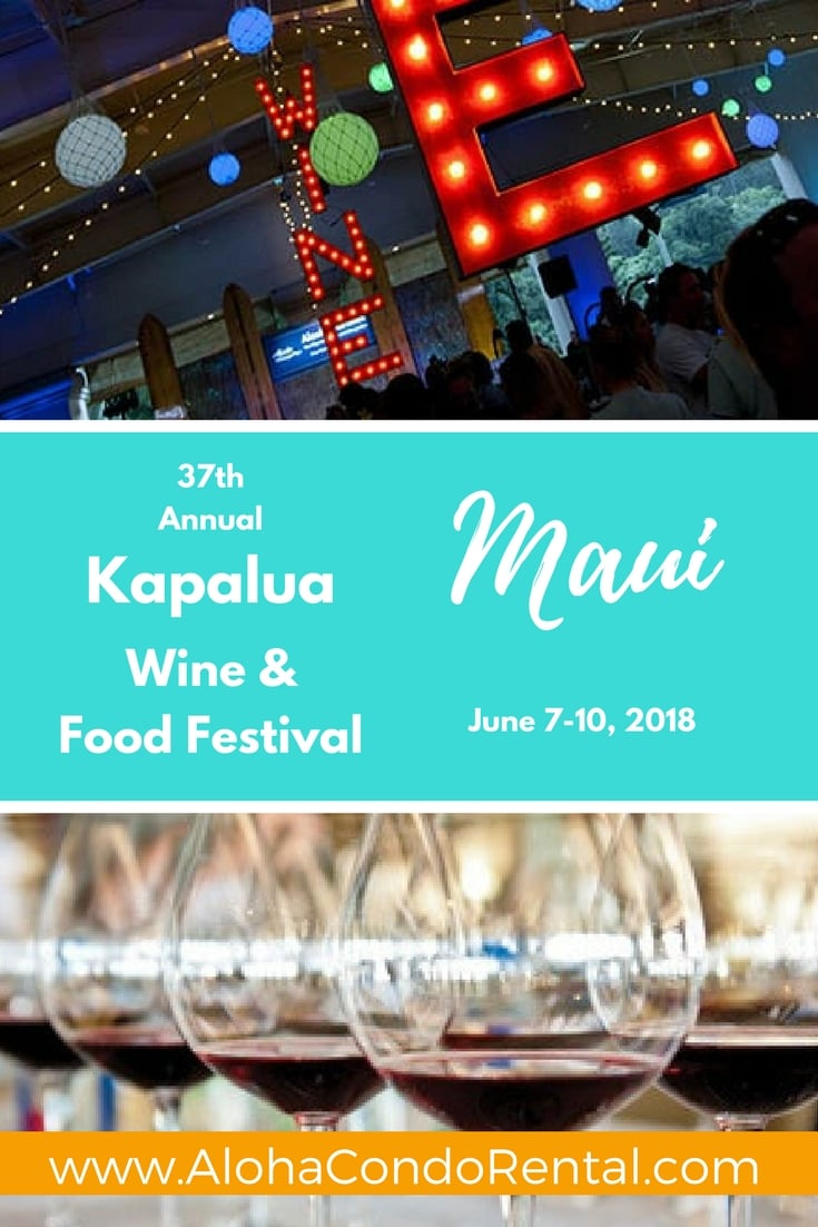 Kapalua Wine & Food Festival Maui 2018 - www.AlohaCondoRental.com Vacation Rental Maui