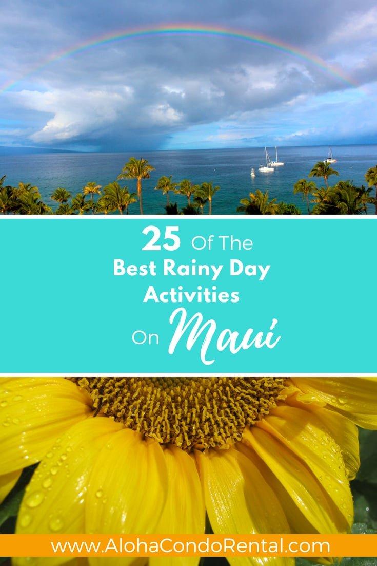 Best Rainy Day Activities On Maui - www.AlohaCondoRental.com Vacation Rental Maui