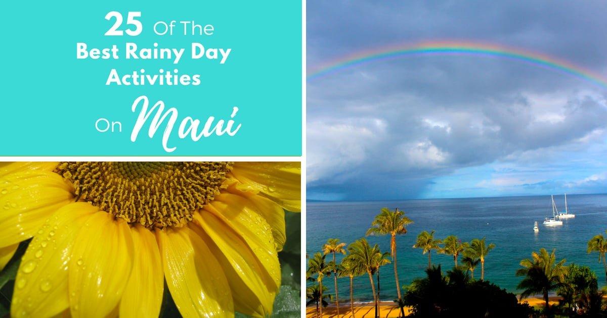 25 Of The Best Rainy Day Activities On Maui | Adventure