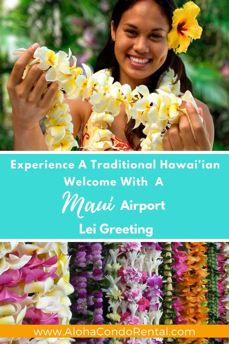Maui Airport Lei Greeting www.AlohaCondoRental.com Vacation Rental Maui