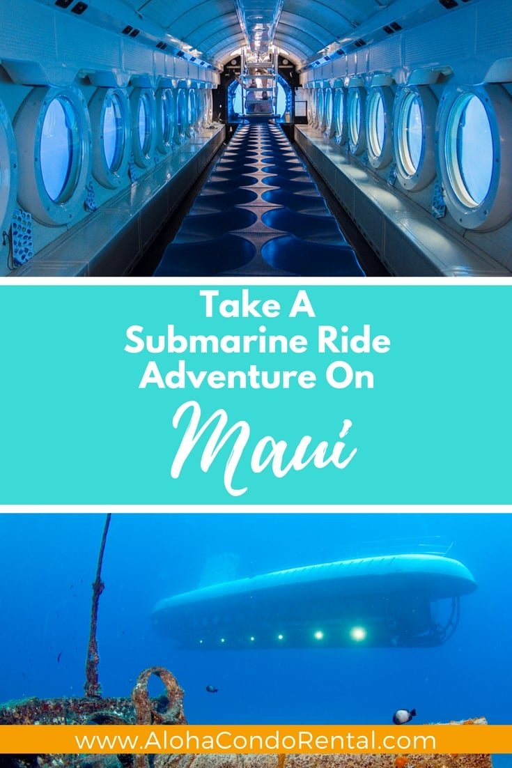 Submarine Ride Maui - www.AlohaCondoRental.com Vacation Rental Maui