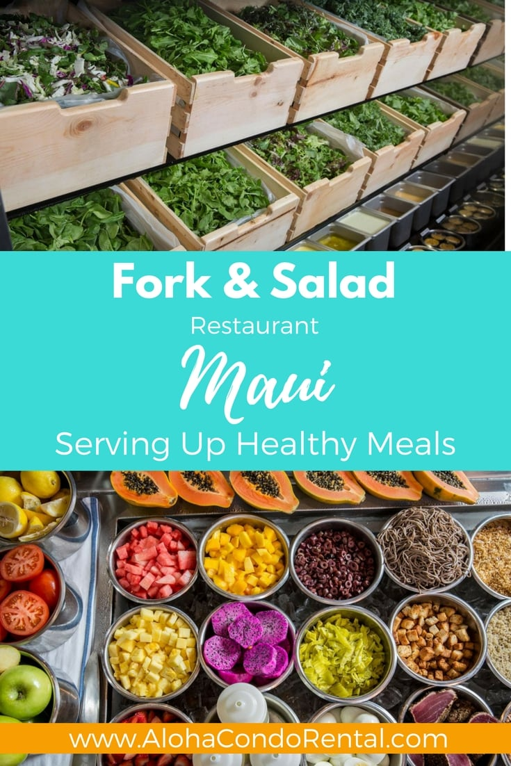 Fork and Salad Serving Up Fast Healthy Meals On Maui - www.AlohaCondoRental.com Vacation Rental Maui