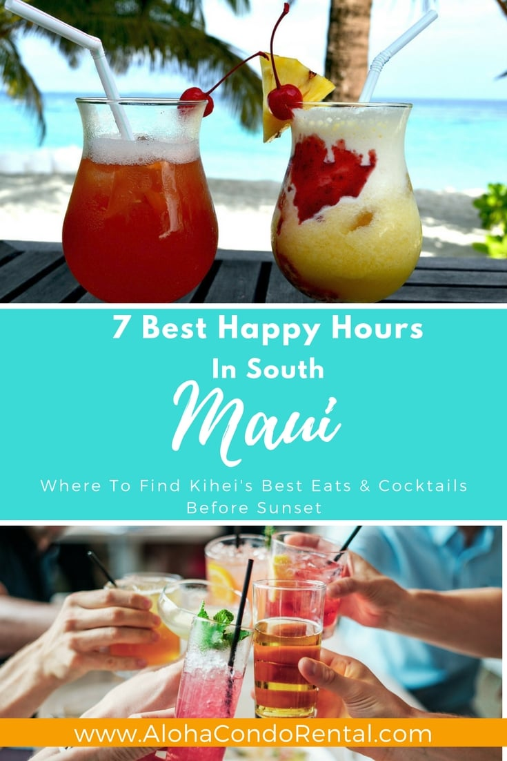 7 Best Happy Hours In South Maui | Where To Find Kihei's Best Eats & Cocktails Before Sunset - www.AlohaCondoRental.com