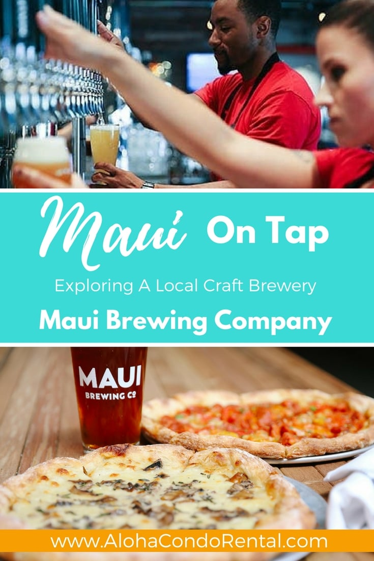 Maui On Tap Exploring A Local Craft Brewery - With names like Bikini Blonde, Pineapple Mana and Pau Hana (Hawaiian for 'later' or 'after finished', which translates also to after work) one can expect to have some delicious island style craft brewed beer, and Maui Brewing Co. doesn't disappoint. www.AlohaCondoRental.com Vacation Rental Maui