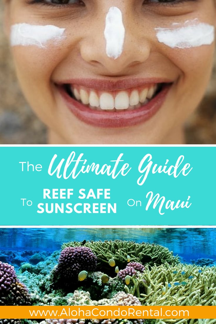 Guide to Reef Safe Sunscreen - www.AlohaCondoRental.com Vacation Rental Maui
