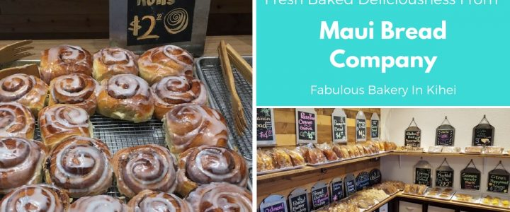 Fresh Baked Deliciousness From Maui Bread Company | Fabulous Bakery In Kihei