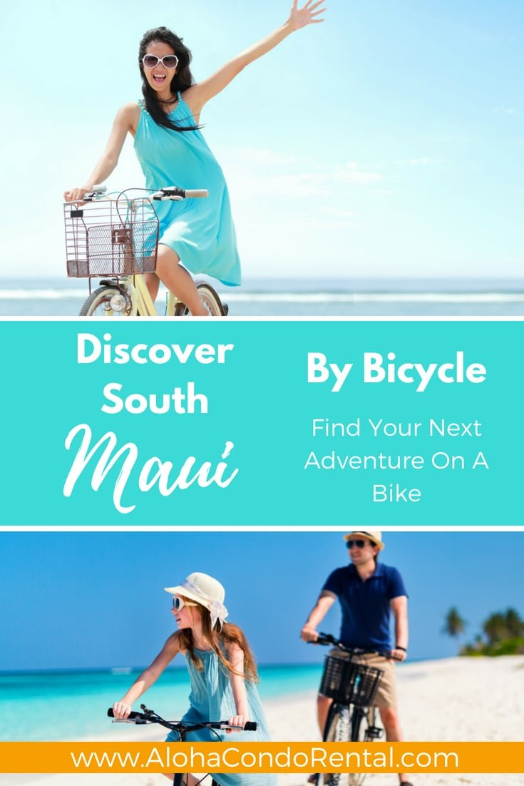 Discover South Maui By Bicycle - www.AlohaCondoRental.com Vacation Rental By Owner in Beautiful Maui