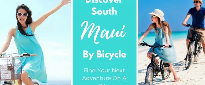Discover South Maui By Bicycle