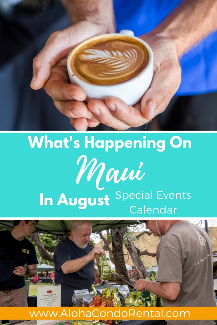 What's Happening On Maui In August - Special Events Calendar presented by www.AlohaCondoRental.com Vacation Rental By Owner in Beautiful Maui