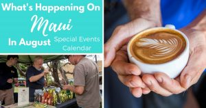 What's Happening On Maui In August