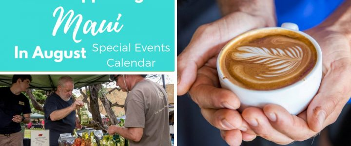What's Happening On Maui In August – Special Events Calendar For 2018