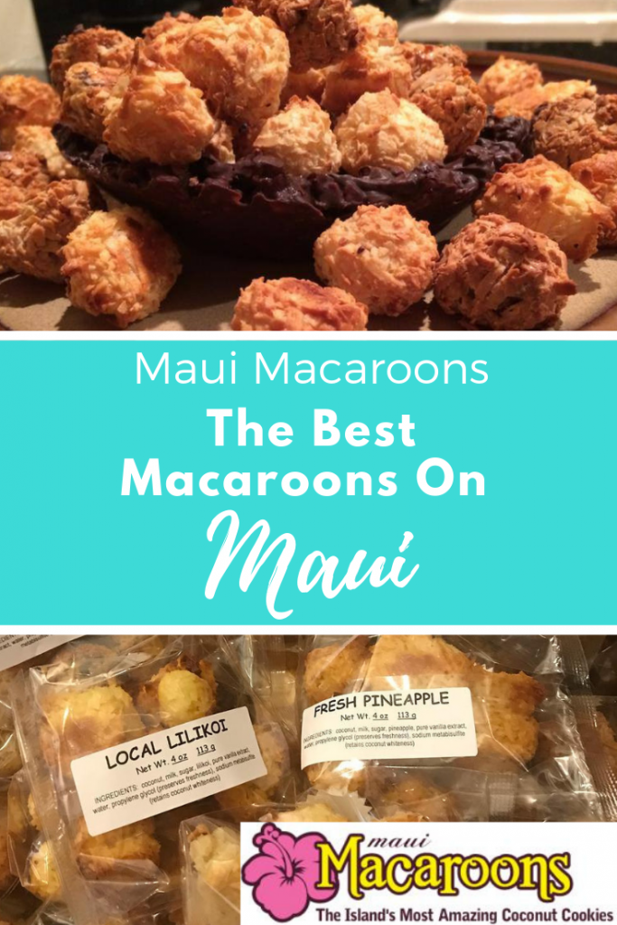 The Best Macaroons On Maui brought to you by www.AlohaCondoRental.com Vacation Rental By Owner in Beautiful Maui
