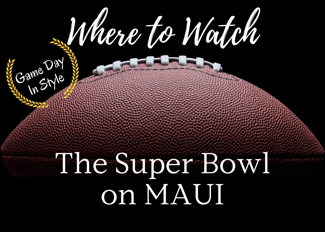 Where To Watch The Super Bowl On Maui